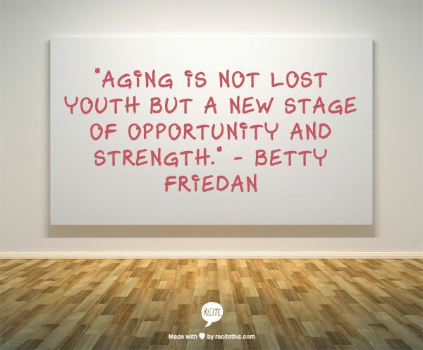 Aging Quotes Inspirational Today's Quotes Are About Age